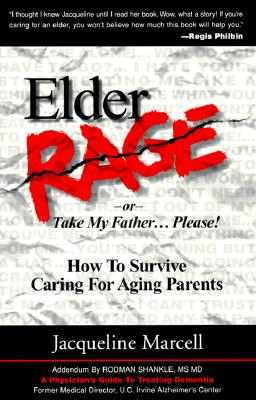 Elder Rage or Take My Father...Please! By Marcell, Jacqueline